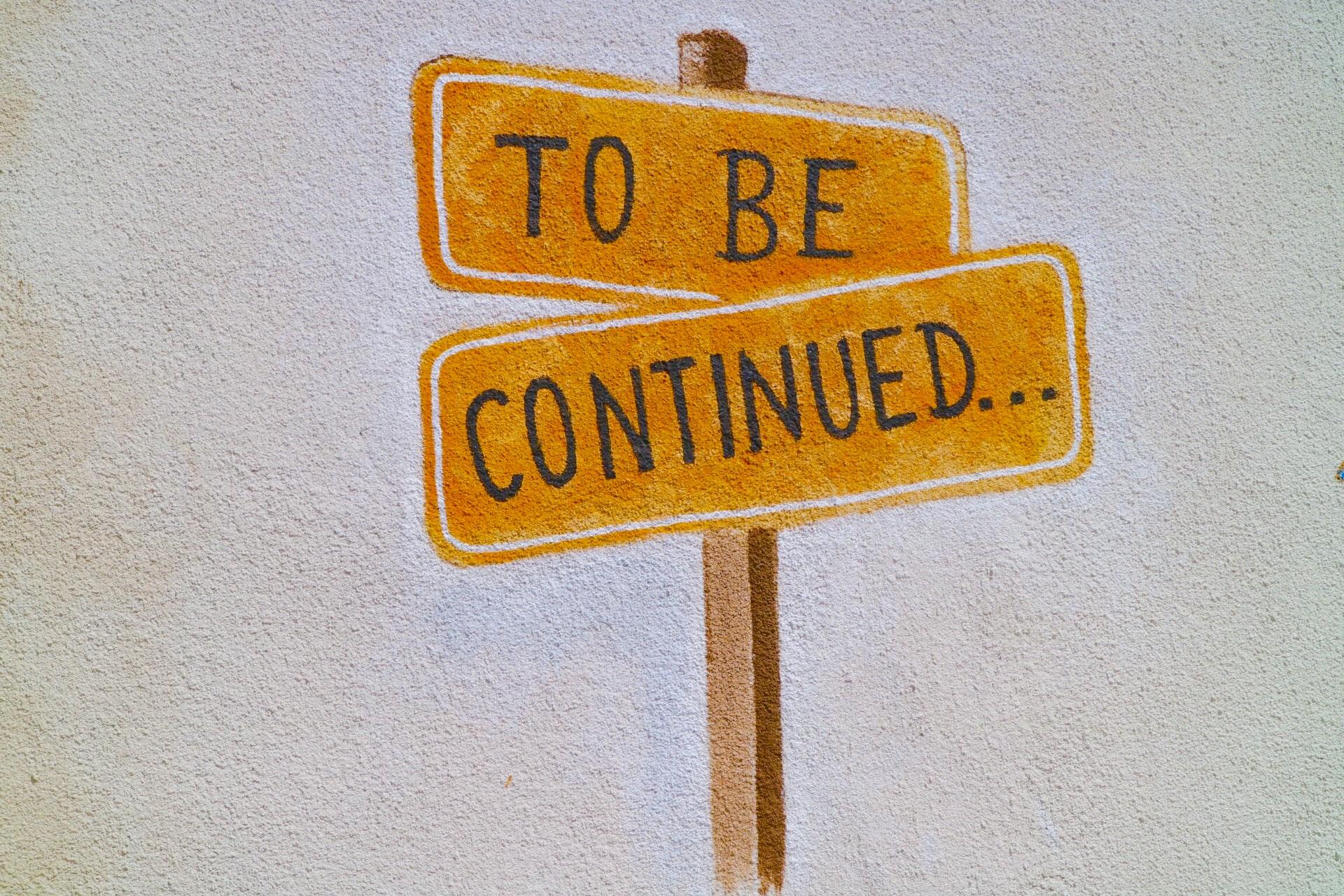 placas com frase to be continued